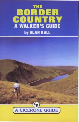 The Border Country A Walker's Guide: Hall, Alan