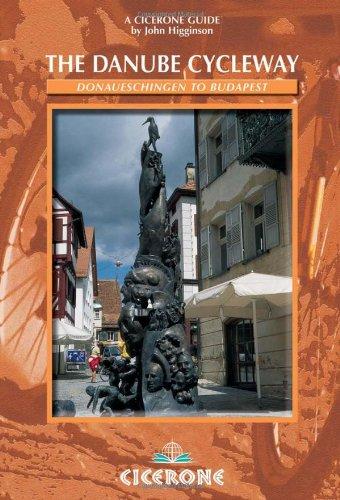 The Danube Cycleway: Donaueschingen to Budapest: John Higginson