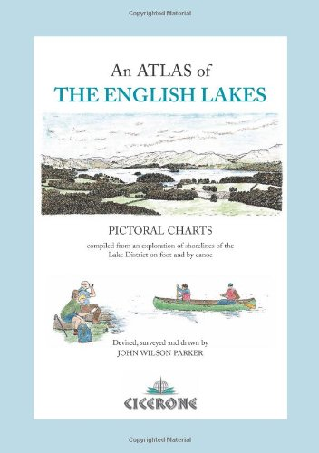 9781852843557: ENGLISH LAKES. ATLAS OF THE- ING: Pictorial Charts Complied from an Exploration of the Shorelines of the Lake District on Foot and by Canoe (Cicerone Guide)
