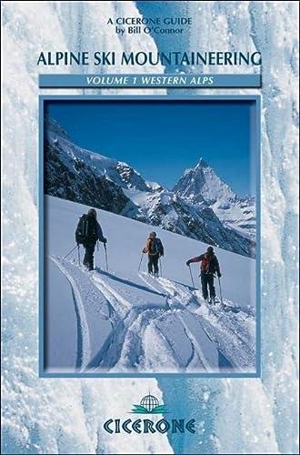 9781852843731: Alpine Ski Mountaineering Vol. 1 Western Alps: Western Alps v. 1 (Cicerone Winter and Ski Mountaineering)