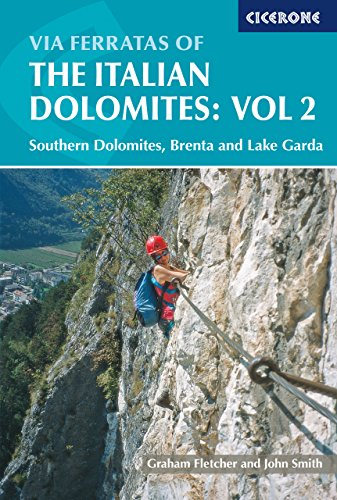 9781852843809: Via Ferrata of the Italian Dolomites Vol 2 Souther: Southern Dolomites, Brenta and Lake Garda Area: Southern, Brenta and Lake Garda v. 2 (Cicerone Mountain Walking)