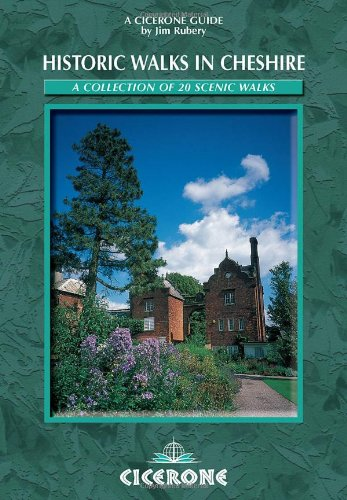 Historic Walks in Cheshire: A Collection of 20 Scenic Walks (Cicerone British Walking): Rubery, Jim
