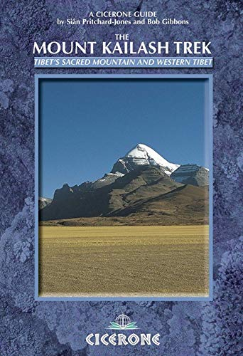 The Mount Kailash Trek: Tibet's Sacred Mountain and Western Tibet (Cicerone Guides): Sian ...