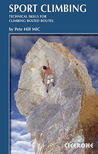 Sport Climbing (Cicerone Guides): Hill, Pete