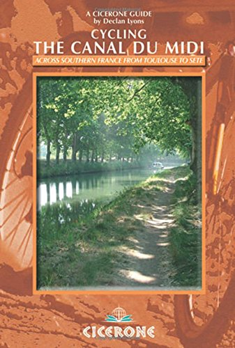 9781852845599: Cycling the Canal du Midi: Across southern France from Toulouse to Sete (Cicerone guides)