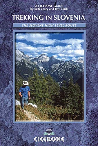 9781852845667: Trekking in Slovenia: The Slovene High Level Route (Cicerone Guides)