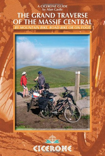 9781852845711: Cicerone The Grand Traverse of the Massif Central: By Mountain Bike, Road Bike or on Foot