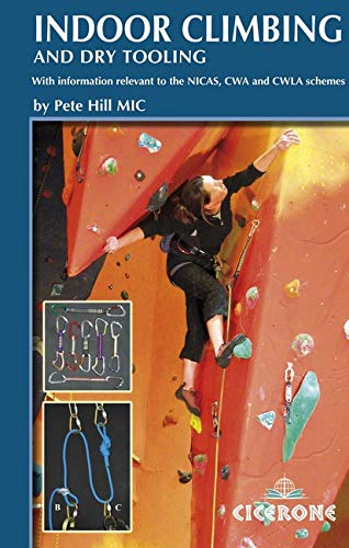 9781852845841: Indoor Climbing and Dry Tooling: With Information Relevant to the NICAS, CWA and CWLA Schemes