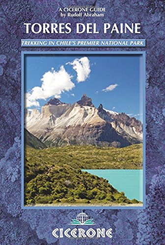 9781852845933: Torres del Paine: Trekking in Chile's Premier National Park (A Cicerone Guide)