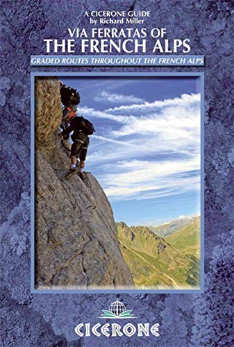 9781852846480: Via Ferratas of the French Alps: 66 routes between Geneva and Briancon (Cicerone Guides)