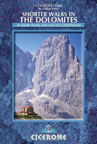 Shorter Walks in the Dolomites: 50 selected walks (Cicerone Guides): Price, Gillian