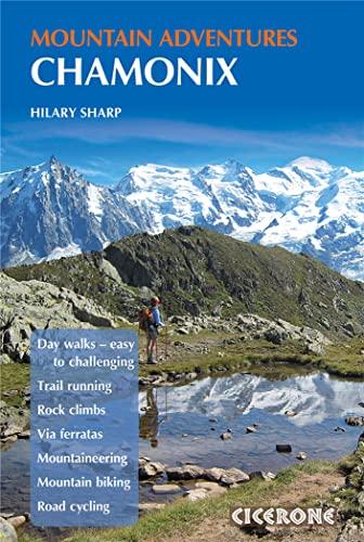 9781852846633: Chamonix Mountain Adventures (Cicerone Mountain Guide)