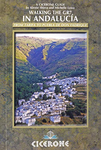 9781852846930: Walking the GR7 in Andalucia: From Tarifa to Puebla de Don Fadrique (Cicerone Guides)