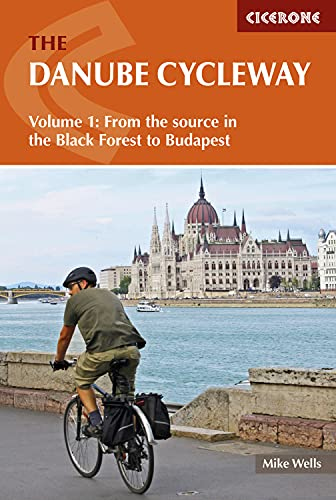 The Danube Cycleway Volume 1: From the: Mike Wells