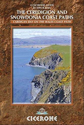 The Ceredigion and Snowdonia Coast Paths: The Wales Coast Path from Porthmadog to St Dogmaels: ...