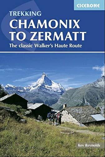9781852847807: Trekking Chamonix to Zermatt: The Classic Walker's Haute Route