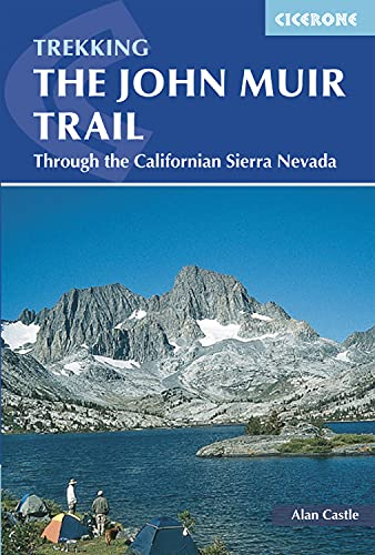 The John Muir Trail: Through the Californian: Alan Castle