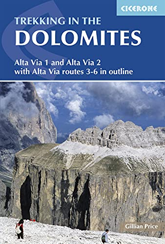 9781852848200: Trekking in the Dolomites: Alta Via 1 And Alta Via 2 With Alta Via Routes 3-6 In Outline (Cicerone Guides)