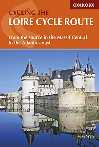 9781852848422: The Loire Cycle Route: From the source in the Massif Central to the Atlantic coast (Cicerone Guides)