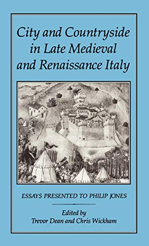 9781852850357: City and Countryside in Late Medieval and Renaissance Italy: Essays Presented to Philip Jones