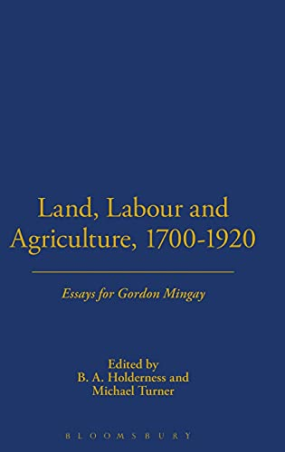 Land, Labour and Agriculture, 1700-1920: Essays for Gordon Mingay.