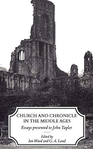 Church and Chronicle in the Middle Ages.: Wood,Ian,and Loud,G.A.(editors)