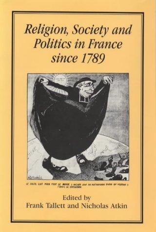 Religion, Society and Politics in France Since: TALLETT, Frank &
