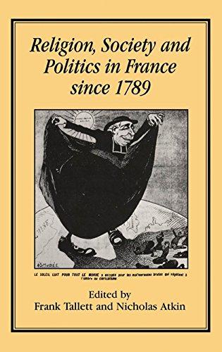 Religion, Society and Politics in France Since 1789: Frank Tallett