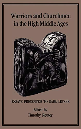 9781852850630: Warriors and Churchmen in the High Middle Ages: Essays Presented to Karl Leyser