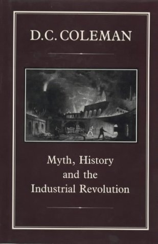 9781852850746: Myth, History and the Industrial Revolution