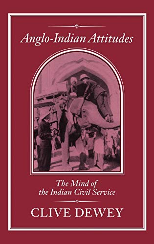 9781852850975: Anglo-Indian Attitudes: The Mind of the Indian Civil Service