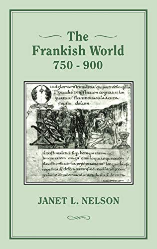 The Frankish World, 750-900: Nelson, Janet L.