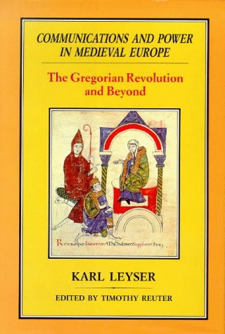 9781852851132: Communications and Power in Medieval Europe: The Gregorian Revolution and Beyond: The Gregorian Revolution and Beyond v. 2