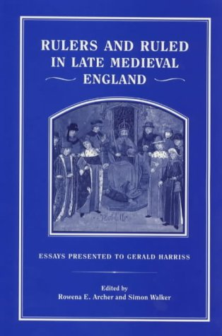 9781852851330: Rulers and Ruled in Late Medieval England: Essays Presented to Gerald Harriss