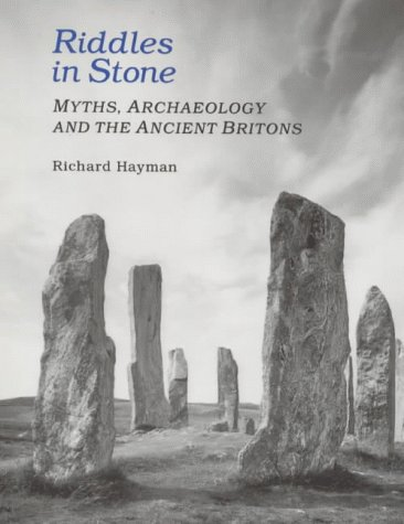 9781852851392: Riddles in Stone: Myths, Archaeology and the Ancient Britons