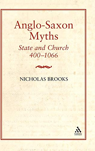 9781852851545: Anglo-Saxon Myths: State and Church, 400-1067