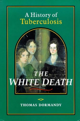 9781852851699: The White Death: A History of Tuberculosis