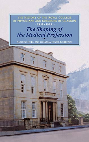 9781852851873: The Shaping of the Medical Profession: The History of the Royal College of Physicians and Surgeons of Glasgow, Volume 2