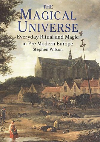 9781852852511: The Magical Universe: Everyday Ritual and Magic in Pre-modern Europe