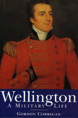 9781852852627: Wellington: A Military Life