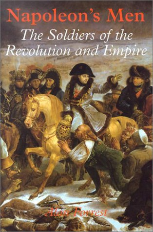 9781852852696: Napoleon's Men: The Soldiers of the Revolution and Empire