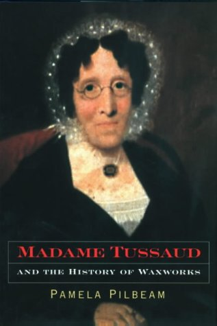 9781852852832: Madame Tussaud and the History of Waxworks