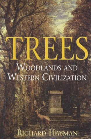 9781852852993: Trees: Woodlands and Western Civilization