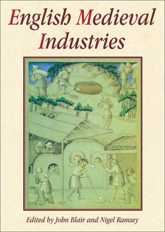 9781852853266: English Medieval Industries: Craftsmen, Techniques, Products