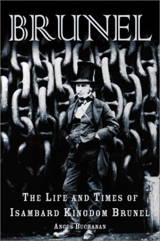 Brunel: The Life and Times of Isambard: Buchanan, R.A.;Buchanan, R.