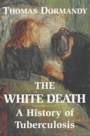 9781852853327: The White Death: A History of Tuberculosis