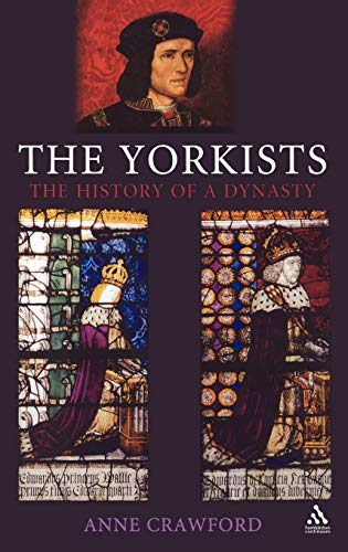 9781852853518: The Yorkists: The History of a Dynasty