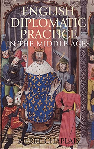 9781852853952: English Diplomatic Practice in the Middle Ages