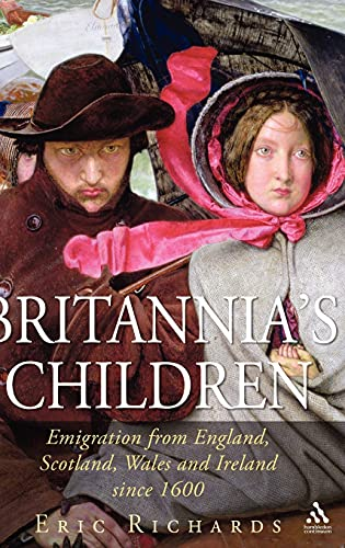 9781852854416: Britannia's Children: Emigration from England, Scotland, Wales and Ireland Since 1600