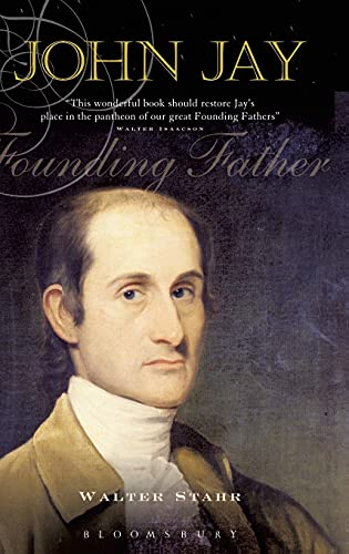 John Jay: Founding Father: Stahr, Walter